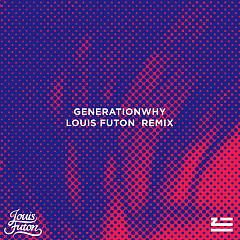 Generationwhy (Louis Futon Remix) (Single)
