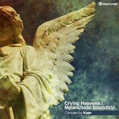 Crying Heavens - Melancholic Soundtrip - Koan