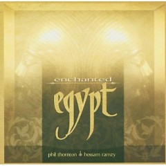 Enchanted Egypt - Phil Thornton