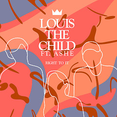 Right To It (Single) - Louis The Child