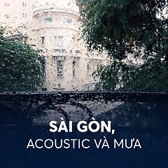 Sài Gòn, Acoustic và Mưa