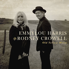 Old Yellow Moon - Emmylou Harris,Rodney Crowell
