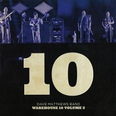 Warehouse 10 Volume 2 - Dave Matthews Band