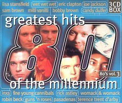 Greatest Hits Of The Millennium 80's Vol.3 (CD1)