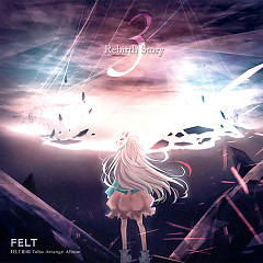 Rebirth Story III CD1 - FELT