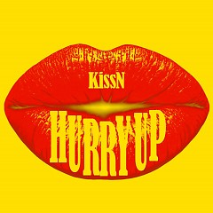 Hurry Up (Single) - KissN