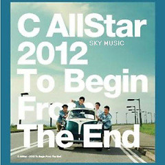 2012 To Begin From The End - C AllStar