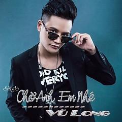Chờ Anh Em Nhé (Single) - Vũ Long