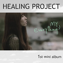 My Everything - Healing Project