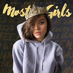 Most Girls (Single) - Hailee Steinfeld