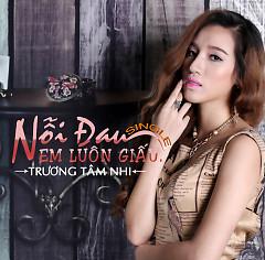 Album Nỗi Đau Em Luôn Giấu - Trương Tâm Nhi