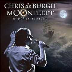 Moonfleet & Other Stories (CD1) - Chris De Burgh