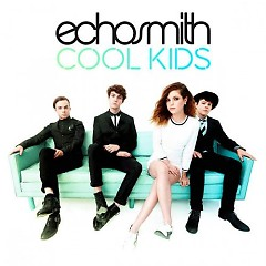Cool Kids (Single)  - Echosmith