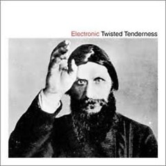 Twisted Tenderness - Electronic