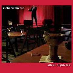 Silent Nightclub - Richard Cheese