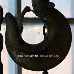 Soiva Tehdas - Esa Kotilainen