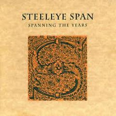 Spanning The Years (CD1) - Steeleye Span