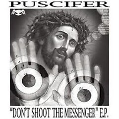 Don't Shoot The Messenger - Puscifer