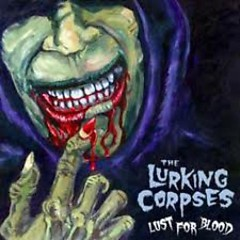 Lust For Blood - The Lurking Corpses