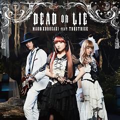 DEAD OR LIE - Maon Kurosaki, TRUSTRICK