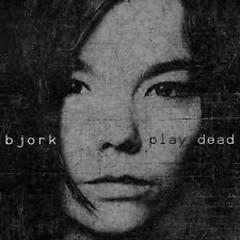 Play Dead - Björk