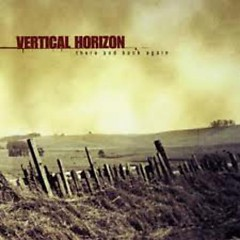 There And Back Again - Vertical Horizon
