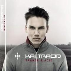 Trance & Acid (Singles) - Kai Tracid