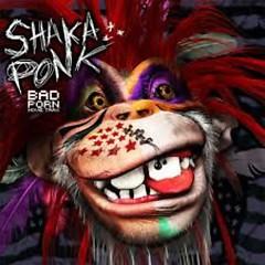 Bad Porn Movie Trax - Shaka Ponk