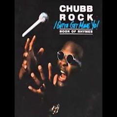 I Gotta Get Mine Yo (CD2) - Chubb Rock
