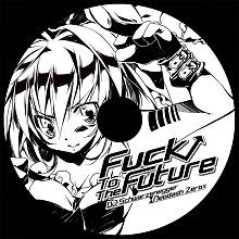 Fuck To The Future - MOB SQUAD TOKYO