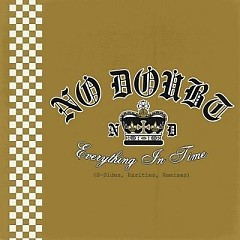 Everything In Time - No Doubt