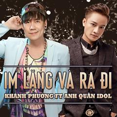 Im Lặng Và Ra Đi (Single) - Khánh Phương,Anh Quân Idol