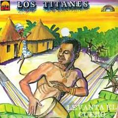 Levanta El Cuero - Los Titanes