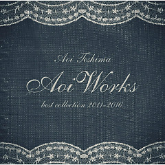 Aoi Works – best collection 2011-2016 - Teshima Aoi
