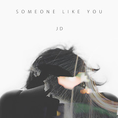 Someone Like You (Single) - JD