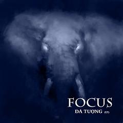 Dã Tượng - Focus ((Việt))