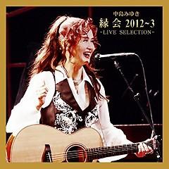 Nakajima Miyuki 'Enkai' 2013-3 - Live Selection - - Miyuki Nakajima