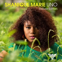 Uno (Deluxe Edition) - Shanique Marie