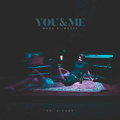 You & Me (Single) - Marc E. Bassy,G-Eazy