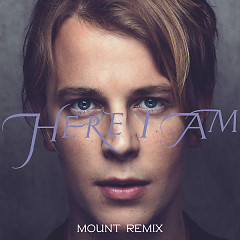 Here I Am (MOUNT Remix) (Single) - Tom Odell