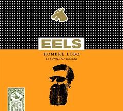 Hombre Lobo (12 Songs Of Desire) - Eels