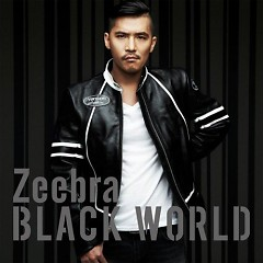 Black World / White Heat (CD1) - ZEEBRA