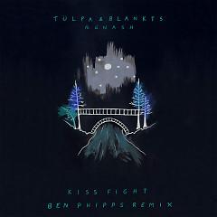 Kiss Fight [Ben Phipps Remix] (Single) - BLANKTS, Tülpa, Gnash