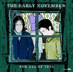 For All Of This (CDEP) - The Early November