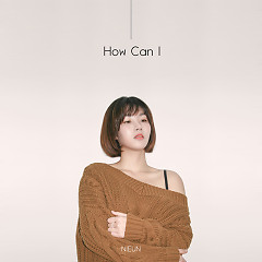 How Can I (Single) - Nieun