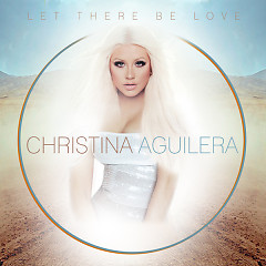 Let There Be Love (Remixes) - EP - Christina Aguilera