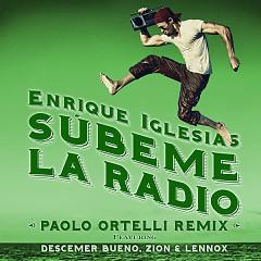 SÚBEME LA RADIO (Paolo Ortelli Remix) (Single) - Enrique Iglesias, Descemer Bueno, Zion & Lennox