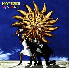 My Sunshine - ROCK'A'TRENCH