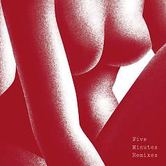 Five Minutes (Remixes) (Single)
