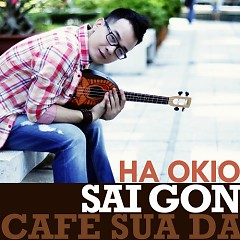 Sài Gòn Cafe Sữa Đá - Single - Hà Okio